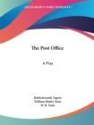 The Post Office: A Play (1914) : A Play - Book