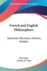 French and English Philosophers : Descartes, Rousseau, Voltaire, Hobbes: Vol. 34 Harvard Classics (1910) v.34 - Book
