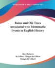 Ruins and Old Trees Associated with Memorable Events in English History - Book