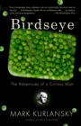 Birdseye : The Adventures of a Curious Man - Book