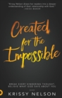 Created for the Impossible : Break Every Hindering Thought, Believe What God Says about You - Book
