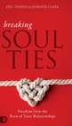 Breaking Soul Ties : Freedom from the Root of Toxic Relationships - Book