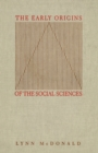 The Early Origins of the Social Sciences - Book