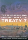 The True Spirit and Original Intent of Treaty 7 - Book