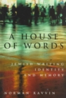 A House of Words : Jewish Writing, Identity, and Memory Volume 27 - Book