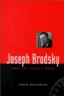 Joseph Brodsky and the Soviet Muse - Book