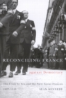 Reconciling France against Democracy : The Croix de Feu and the Parti Social Francais, 1927-1945 - Book