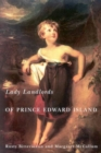 Lady Landlords of Prince Edward Island : Imperial Dreams and the Defence of Property - Book