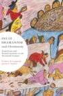 Inuit Shamanism and Christianity : Transitions and Transformations in the Twentieth Century - Book