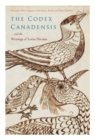 The Codex Canadensis and the Writings of Louis Nicolas : The Natural History of the New World, Histoire Naturelle des Indes Occidentales - Book
