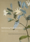Rethinking Professionalism : Women and Art in Canada, 1850-1970 - Book