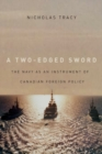 A Two-Edged Sword : The Navy as an Instrument of Canadian Foreign Policy Volume 225 - Book