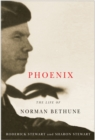 Phoenix : The Life of Norman Bethune - Book