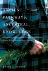 Ancient Pathways, Ancestral Knowledge : Ethnobotany and Ecological Wisdom of Indigenous Peoples of Northwestern North America - Book