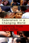 Federalism in a Changing World : Learning from Each Other - eBook