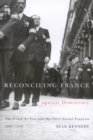Reconciling France against Democracy : The Croix de Feu and the Parti Social Francais, 1927-1945 - eBook