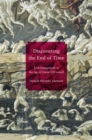 Discovering the End of Time : Irish Evangelicals in the Age of Daniel O'Connell - eBook