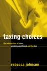 Taxing Choices : The Intersection of Class, Gender, Parenthood, and the Law - Book
