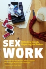 Sex Work : Rethinking the Job, Respecting the Workers - Book