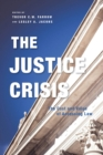 The Justice Crisis : The Cost and Value of Accessing Law - Book