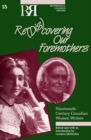 Re(dis)covering Our Foremothers : Nineteenth-Century Canadian Women's Writers - Book