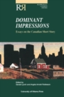 Dominant Impressions : Essays on the Canadian Short Story - Book