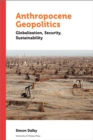 Anthropocene Geopolitics : Globalization, Security, Sustainability - eBook