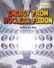 Energy From Nuclear Fission : Splitting The Atom - Book