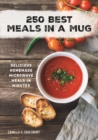 250 Best Meals in a Mug: Delicious Homemade Microwave Meals in Minutes - Book