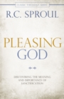 Pleasing God : Discovering the Meaning and Importance of Sanctification - eBook