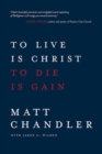 To Live is Christ to Die is Gain - Book