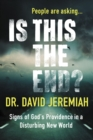 Is This the End? : Signs of God's Providence in a Disturbing New World - Book