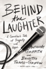Behind the Laughter : A Comedian's Tale of Tragedy and Hope - Book