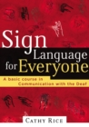 Sign Language for Everyone : A Basic Course in Communication with the Deaf - Book