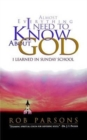 Almost Everything I Need to Know About God I Learned in Sunday School - Book