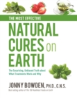 The Most Effective Natural Cures on Earth : The Surprising Unbiased Truth about What Treatments Work and Why - Book