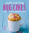 Quick and Easy Mug Cakes : Over 75 Yummy Microwave Cakes - Book
