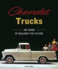 Chevrolet Trucks : 100 Years of Building the Future - Book