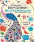 The Illustrated Emily Dickinson Nature Sketchbook : A Poetry-Inspired Drawing Journal - Book