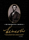 Lincoln : The Presidential Archives - Intimate Photographs, Personal Letters, and Documents that Changed History - Book