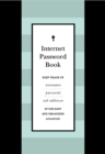 Internet Password Book : Keep Track of Usernames, Passwords, and Web Addresses in One Easy and Organized Location - Book