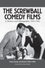 The Screwball Comedy Films : A History and Filmography, 1934-1942 - Book