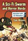 A Sci-Fi Swarm and Horror Horde : Interviews with 62 Filmmakers - Book