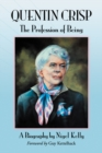 Quentin Crisp : The Profession of Being. A Biography - eBook