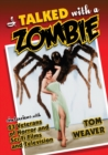 I Talked with a Zombie : Interviews with 23 Veterans of Horror and Sci-Fi Films and Television - Book