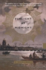 Sunlight at Midnight : St. Petersburg and the Rise of Modern Russia - eBook