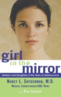 Girl in the Mirror : Mothers and Daughters in the Years of Adolescence - Book