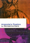 Aristotle's Poetics for Screenwriters : Storytelling Secrets from the Greatest Mind in Western Civilization - Book