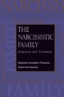 The Narcissistic Family : Diagnosis and Treatment (Paperback Edition) - Book