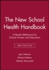 The New School Health Handbook : A Ready Reference for School Nurses and Educators - Book